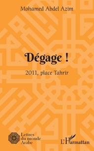 Mohamed Abdel Azim - Dégage ! - 2011, place Tahrir.