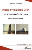 Mohamed Abdel Azim - Israël et ses deux murs - Les guerres ratées de Tsahal.