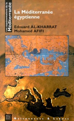 Mohamed Afifi et Edouard Al-Kharrat - La Méditerranée égyptienne.
