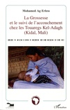 Mohamed Ag Erless - La grossesse et le suivi de l'accouchement chez les touaregs Kel-Adagh (Kidal, Mali).