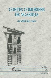 Mohamed Ahmed-Chamanga et Ahmed Ali Mroimana - Contes comoriens de Ngazidja - Au-delà des mers.