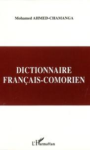 Mohamed Ahmed-Chamanga - Dictionnaire français-comorien - Dialecte shindzuani.