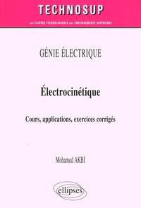 Mohamed Akbi - Electrocinétique - Cours, applications, exercices corrigés.