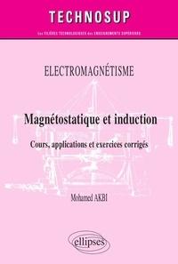 Ebook mobi télécharger Magnétostatique et induction  - Cours, applications et exercices corrigés Niveau B par Mohamed Akbi en francais