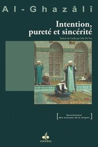 Mohamed Al-Ghazali - Intention, pureté et sincérité.