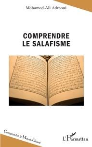 Mohamed-Ali Adraoui - Comprendre le salafisme.