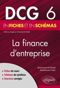 Mohamed Ali Khaldi et Abdelbasset Sabir - La finance d'entreprise en fiches et en schémas DCG 6.