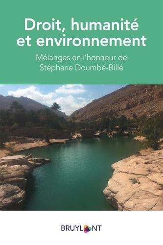 Droit, humanité et environnement. Mélanges en l'honneur de Stéphane Doumbé-Billé