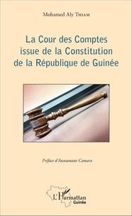 La Cour des Comptes issue de la Constitution de la République de Guinée - Mohamed Aly Thiam |