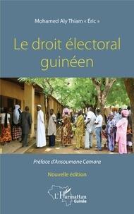 Mohamed Aly Thiam - Le droit électoral guinéen.