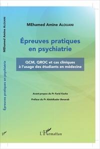 Mohamed Amine Alouani - Epreuves pratiques en psychiatrie - QCM, QROC et cas cliniques à l'usage des étudiants en médecine.