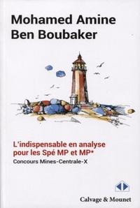 Mohamed Amine Ben Boubaker - L'indispensable en analyse pour les Spé. MP et MP* - Concours Mines-Centrale-X.