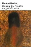 Mohamed Aouine - Comme les feuilles au gré du vent.