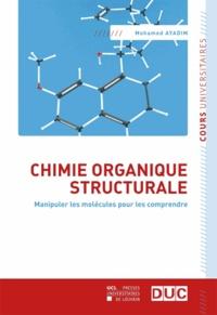 Mohamed Ayadim - Chimie organique structurale - Manipuler les molécules pour les comprendre.
