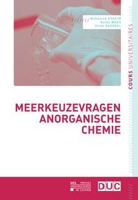 Mohamed Ayadim et Guido Maes - Meerkeuzevragen anorganische chemie.