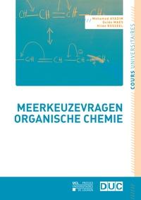 Mohamed Ayadim et Guido Maes - Meerkeuzevragen organische chemie.