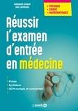 Mohamed Ayadim et Paul Depovere - Réussir l'examen d'entrée en médecine.
