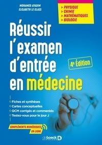 Mohamed Ayadim et Elisabeth Le Glass - Réussir l'examen d'entrée en médecine - Physique, chimie, mathématiques, biologie.