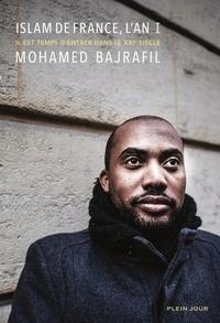 Mohamed Bajrafil - Islam de France, l'an I - Il est temps d'entrer dans le XXIe siècle.