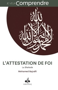 Mohamed Bajrafil - L'attestation de foi - La Shahada.