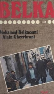 Mohamed Belkacemi et Alain Gheerbrant - Belka.