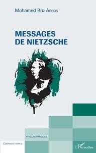 Messages de Nietzsche - Mohamed Ben Arous |