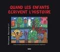Mohamed Bencharif - Quand les enfants écrivent l'Histoire - Textes et dessins libres des enfants de la Révolution algérienne.