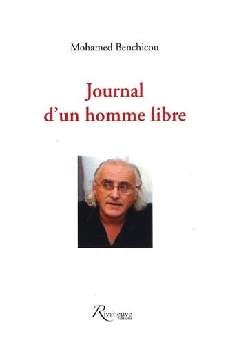 Mohamed Benchicou - Journal d'un homme libre.