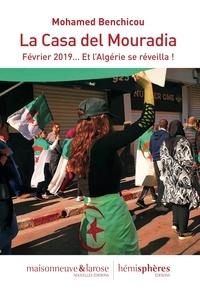 Mohamed Benchicou - La Casa del Mouradia - Février 2019... Et l'Algérie se réveilla !.