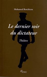 Mohamed Benchicou - Le dernier soir du dictateur.