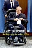 Mohamed Benchicou - Le mystère Bouteflika - Radioscopie d'un chef d'état.