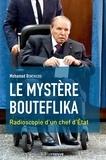 Mohamed Benchicou - Le mystère Bouteflika - Radioscopie d'un chef d'Etat.