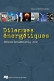 Mohamed Benhaddadi et Guy Olivier - Dilemmes énergétiques.
