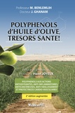 Mohamed Benlemlih et Jamal Ghanam - Polyphénols d'huile d'olive, trésors santé !.
