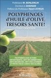 Mohamed Benlemlih - Polyphenols d'huile d'olive, trésors santé ! - Etude scientifique.