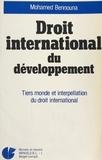 Mohamed Bennouna - Droit international du développement - Tiers monde et interpellation de droit international.