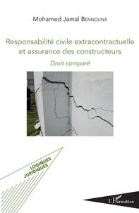 Mohamed Bennouna - Responsabilité civile extracontractuelle et assurance des constructeurs - Droit comparé.