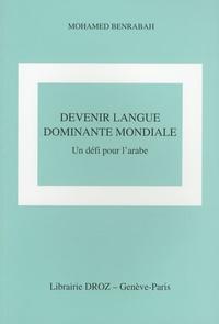 Mohamed Benrabah - Devenir langue dominante mondiale - Un défi pour l'arabe.