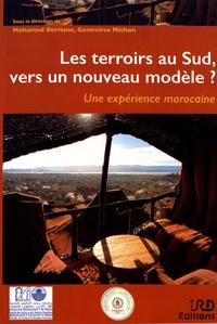 Mohamed Berriane et Geneviève Michon - Les terroirs au Sud, vers un nouveau modèle ? - Une expérience marocaine.