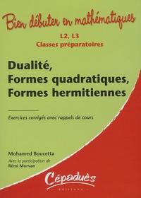 Mohamed Boucetta - Dualité, Formes quadratiques, Formes hermitiennes - Classes préparatoires L2, L3.