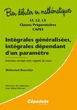 Mohamed Boucetta et Jean-Marie Morvan - Intégrales généralisées, intégrales dépendant d'un paramètre - L1, L2, L3, classes préparatoires, CAPES.