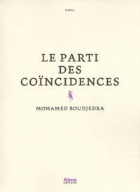 Mohamed Boudjedra - Le parti des coïncidences.
