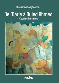 Mohamed Boughanemi - De marie a Ouled Ahmed - Courtes histoires.