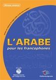 Mohamed Bouhend et Meriem Laouami - L'arabe pour les francophones - Niveau avancé. 1 CD audio MP3