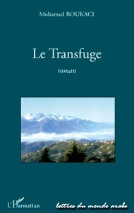 Mohamed Boukaci - Le Transfuge.