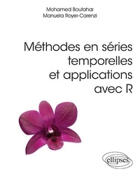 Mohamed Boutahar et Manuela Royer-Carenzi - Méthodes en séries temporelles et applications avec R.
