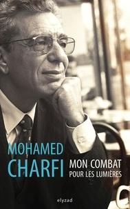 Mohamed Charfi - Mon combat pour les lumières.