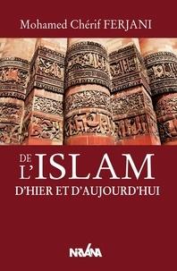 Mohamed-Cherif Ferjani - De l'Islam d'hier et d'aujourd'hui.