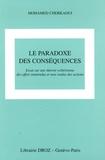 Mohamed Cherkaoui - Le paradoxe des conséquences - Essai sur une théorie wébérienne des effets inattendus et non voulus des actions.