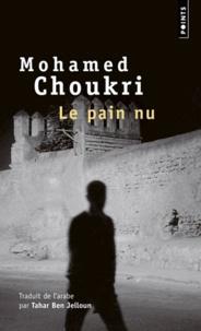 Mohamed Choukri - Le pain nu - Récit autobiographie.